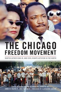 Chicago Freedom Movement : Martin Luther King Jr. and Civil Rights Activism in the North