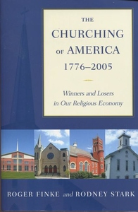 The Churching of America, 1776-2005:Winners and Losers in Our Religious Economy