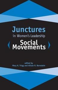 Junctures in Women's Leadership : Social Movements
