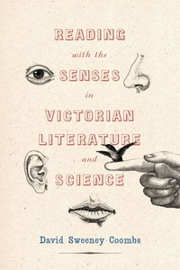 Reading with the Senses in Victorian Literature and Science