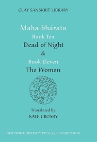 Mahabharata Books Ten and Eleven:Dead of Night and the Women