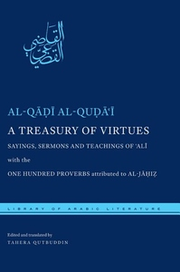 A Treasury of Virtues:Sayings, Sermons, and Teachings of 'Ali, with the One Hundred Proverbs, Attributed to Al-Jahiz