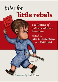 Tales for Little Rebels:A Collection of Radical Children's Literature