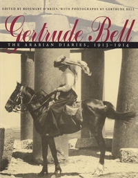Gertrude Bell: The Arabian Diaries, 1913-1914