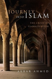 Journey into Islam:The Crisis of Globalization