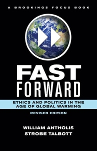 Fast Forward:Ethics and Politics in the Age of Global Warming