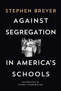 Against Segregation in America's Schools: The Resegregation of America's Schools