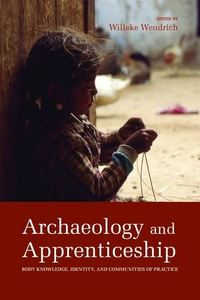 Archaeology and Apprenticeship:Body Knowledge, Identity, and Communities of Practice