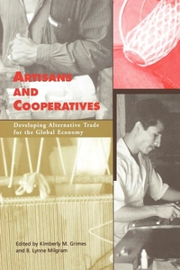 Artisans and Cooperatives: Developing Alternative Trade for the Global Economy