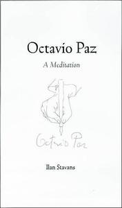 Octavio Paz: A Meditation