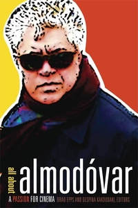 All about Almodovar:A Passion for Cinema