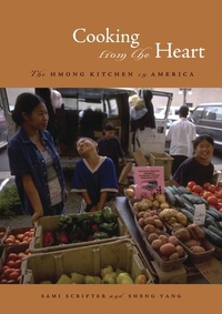Cooking from the Heart:The Hmong Kitchen in America
