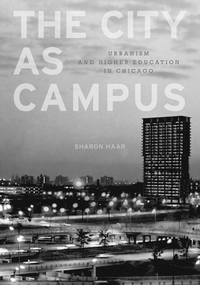 The City as Campus:Urbanism and Higher Education in Chicago