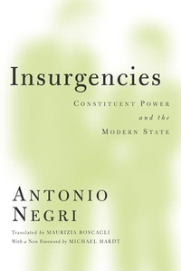 Insurgencies:Constituent Power and the Modern State