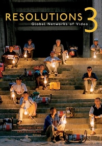Resolutions 3:Global Networks of Video