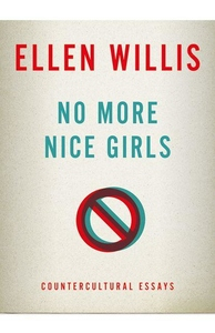 No More Nice Girls:Countercultural Essays