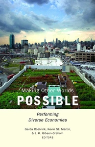 Making Other Worlds Possible : Performing Diverse Economies