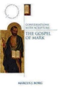 Conversations with Scripture:The Gospel of Mark