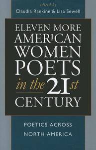 Eleven More American Women Poets in the 21st Century:Poetics Across North America