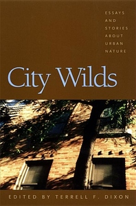 City Wilds:Essays and Stories about Urban Nature