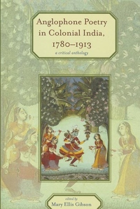 Anglophone Poetry in Colonial India, 1780-1913:A Critical Anthology
