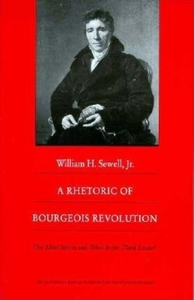 A Rhetoric of Bourgeois Revolution:The Abbe Sieyes and What Is the Third Estate?