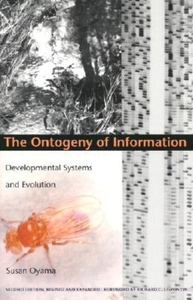 The Ontogeny of Information:Developmental Systems and Evolution