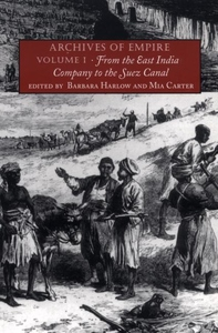 Archives of Empire, Vol. 1:From the East India Company to the Suez Canal