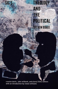 Theology and the Political:The New Debate