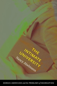 The Intimate University:Korean American Students and the Problems of Segregation