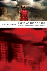 Painting the City Red:Chinese Cinema and the Urban Contract