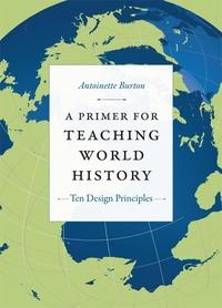 A Primer for Teaching World History:Ten Design Principles