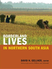Borderland Lives in Northern South Asia:Non-State Perspectives