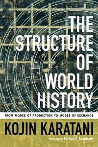 The Structure of World History:From Modes of Production to Modes of Exchange