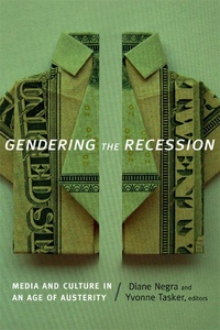 Gendering the Recession:Media and Culture in an Age of Austerity