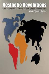 Aesthetic Revolutions and Twentieth-Century Avant-Garde Modernisms