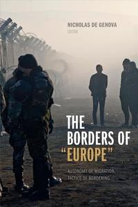 "Borders of ""Europe"" : Autonomy of Migration, Tactics of Bordering"