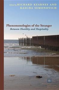 Phenomenologies of the Stranger:Between Hostility and Hospitality