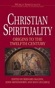 Christian Spirituality, Vol. 16:Origins to the Twelfth Century