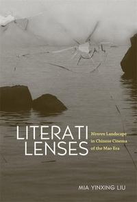 Literati Lenses: Wenren Landscape in Chinese Cinema of the Mao Era