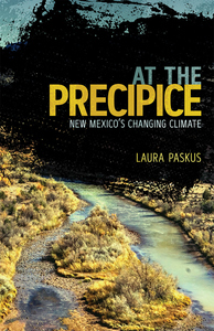 At the Precipice: New Mexico's Changing Climate