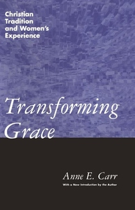 Transforming Grace:Christian Tradition and Women's Experience