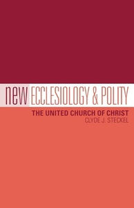 New Ecclesiology and Polity:The United Church of Christ