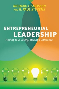Entrepreneurial Leadership : Finding Your Calling, Making a Difference