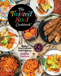Twisted Soul Cookbook: Modern Soul Food with Global Flavors