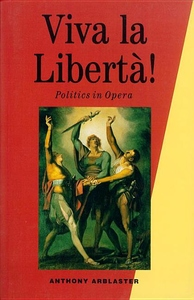 Viva la Liberta!:Politics in Opera