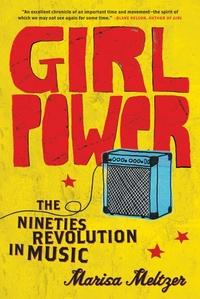 Girl Power:The Nineties Revolution in Music