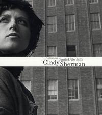 Cindy Sherman:The Complete Untitled Film Stills