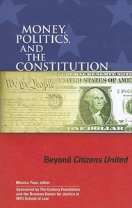Money, Politics, and the Constitution:Beyond Citizens United