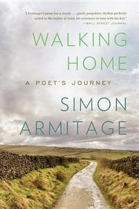 Walking Home:A Poet's Journey